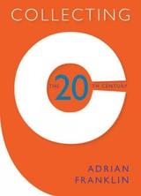 Collecting The 20th Century - Franklin, Adrian - ISBN: 9781742230016