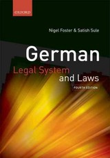 German Legal System And Laws - Sule, Satish (european Commission, Directorate General For Competition, Brussels); Foster, Nigel (frsa, Visiting Professor Of European Law At The University Of Buckingham And At The Europa Institut, Saarland University, Saarbruecken, Germany) - ISBN: 9780199233434
