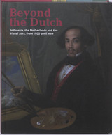 Beyond The Dutch - Knol, Meta (EDT)/ Raben, Remco (EDT)/ Zijlmans, Kitty (EDT) - ISBN: 9789460220593