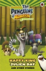 Happy King Julien Day And Other Stories - ISBN: 9781409305507