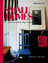 Small Homes: Short On Space, Big On Style - Lambert, Anna; Taverne, Nathalie - ISBN: 9789089892058