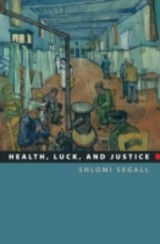 Health, Luck, And Justice - Segall, Shlomi - ISBN: 9780691140537