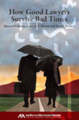 How Good Lawyers Survive Bad Times - Nelson, Sharon D.; Calloway, James A; Kodner, Ross L. - ISBN: 9781604425734