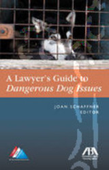 Lawyer's Guide To Dangerous Dog Issues - Schaffner, Joan E. - ISBN: 9781604425529