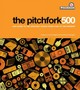 Pitchfork 500:our Guide To The Greatest Songs From Punk To Present - Schneider; Plagenhoef - ISBN: 9781416562023