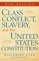 Class Conflict, Slavery, And The United States Constitution - ISBN: 9780521114844