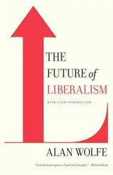 Future Of Liberalism - Wolfe, Alan - ISBN: 9780307386250