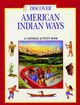 Discover American Indian Ways - Soeder, Pamela; Powless, William - ISBN: 9781570981999