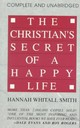 Christian's Secret Of A Happy Life - Smith, Hannah Whitall - ISBN: 9780800780074