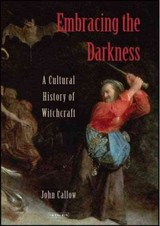 Embracing The Darkness - Callow, John - ISBN: 9781845114695