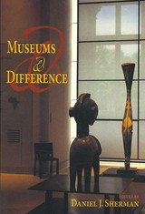 Museums And Difference - Sherman, Daniel J. (EDT) - ISBN: 9780253219350