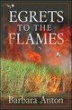 Egrets To The Flames - Anton, Barbara - ISBN: 9781933515113