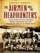 The Airmen And The Headhunters - Heimann, Judith M./ Ericksen, Susan (NRT) - ISBN: 9781400135097