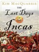 The Last Days Of The Incas - Macquarrie, Kim/ Dietz, Norman (NRT) - ISBN: 9781400135196
