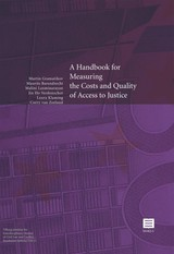 A Handbook For Measuring The Costs And Quality Of Access To Justice - Gramatikov, Martin/ Barendrecht, Maurits/ Klaming, Laura/ Verdonschot, Jin Ho - ISBN: 9789046603123