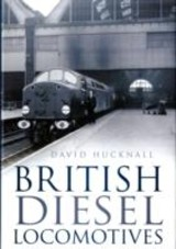 British Diesel Locomotives - Hucknall, David - ISBN: 9780752451428