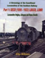 Chronology Of The Constituent Locomotives Of The Southern Railway - Williams, Mike - ISBN: 9781906419356