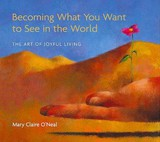 Becoming What You Want To See In The World Cd - O'neal, Mary Claire - ISBN: 9780977256617