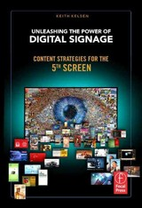 Unleashing The Power Of Digital Signage - Kelsen, Keith - ISBN: 9780240813028