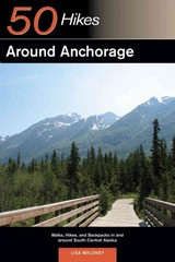 Explorer's Guide 50 Hikes Around Anchorage - Maloney, Lisa - ISBN: 9780881509052