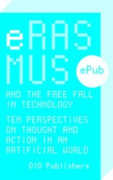 Erasmus and the free fall in technology - Bas van Vlijmen - ISBN: 9789064507267