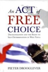 Act Of Free Choice - Drooglever, Pieter - ISBN: 9781851687152