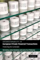 Unconscionability In European Private Financial Transactions - ISBN: 9780521190534