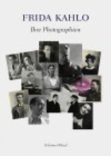 Frida Kahlo - Ihre Photographien - Kahlo, Frida - ISBN: 9783829604253