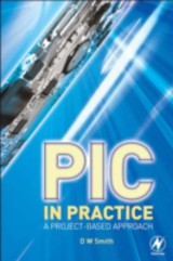 PIC in Practice - Smith, David W - ISBN: 9780080464985