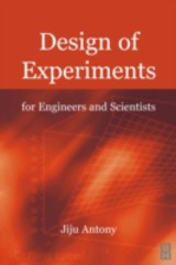 Design of Experiments for Engineers and Scientists - Antony, Jiju - ISBN: 9780080469959