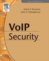 Voice over Internet Protocol (VoIP) Security - Rittinghouse, PhD, CISM, John; Ransome, PhD, CISM, CISSP, James F. - ISBN: 9780080470467