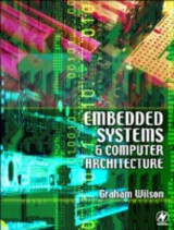 Embedded Systems and Computer Architecture - Wilson, Graham R - ISBN: 9780080477558
