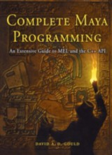 The Morgan Kaufmann Series in Computer Graphics, Complete Maya Programming - Gould, David - ISBN: 9780080502373
