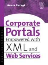 Corporate Portals Empowered with XML and Web Services - Guruge, Anura - ISBN: 9780080503226