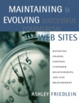 The Morgan Kaufmann Series in Data Management Systems, Maintaining and Evolving Successful Commercial Web Sites - Friedlein, Ashley - ISBN: 9780080510644