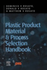 Plastic Product Material and Process Selection Handbook - Rosato, Matthew v; Rosato, Donald V; Rosato, Dominick V - ISBN: 9780080514055