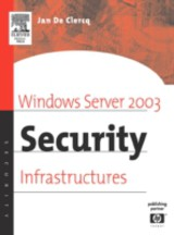 HP Technologies, Windows Server 2003 Security Infrastructures - De Clercq, Jan - ISBN: 9780080521121
