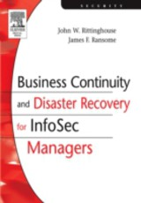 Business Continuity and Disaster Recovery for InfoSec Managers - Rittinghouse, PhD, CISM, John; Ransome, PhD, CISM, CISSP, James F. - ISBN: 9780080528335