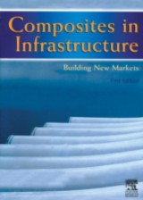 Composites in Infrastructure - Building New Markets - ISBN: 9780080529608