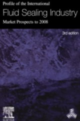 Profile of the International Fluid Sealing Industry - Market Prospects to 2008 - ISBN: 9780080539829