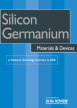 Silicon Germanium Materials & Devices - A Market & Technology Overview to 2006 - ISBN: 9780080541211