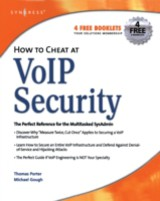 How to Cheat, How to Cheat at VoIP Security - Porter, CISSP, CCNP, CCDA, CCS, Thomas; Gough, Michael - ISBN: 9780080553535