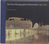 The first photographs of Amsterdam 1845-1875 - Anneke van Veen - ISBN: 9789068685459