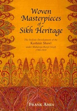 Woven Masterpieces Of Sikh Heritage - Ames, Frank - ISBN: 9781851495986