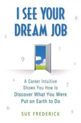 I See Your Dream Job - Frederick, Sue - ISBN: 9780312554217