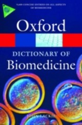 Dictionary Of Biomedicine - Lackie, John M. (formerly Director Of Research, Yamanouchi Research Institute, Oxford) - ISBN: 9780199549351