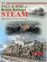 Fall And Rise Of British Railways Steam - Townsend, Peter; Stretton, John - ISBN: 9781857943306