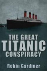Great Titanic Conspiracy - Gardiner, Robin - ISBN: 9780711034969