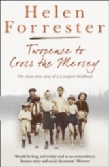 Twopence To Cross The Mersey/ Liverpool Miss - Forrester, Helen - ISBN: 9780007279784
