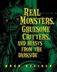 Real Monsters, Gruesome Critters, And Beasts From The Darkside - Steiger, Brad - ISBN: 9781578592203